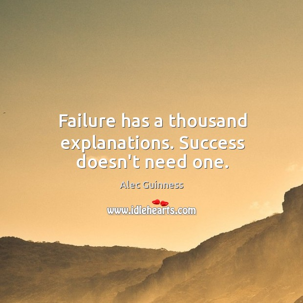 Image, Failure has a thousand explanations. Success doesn't need one.