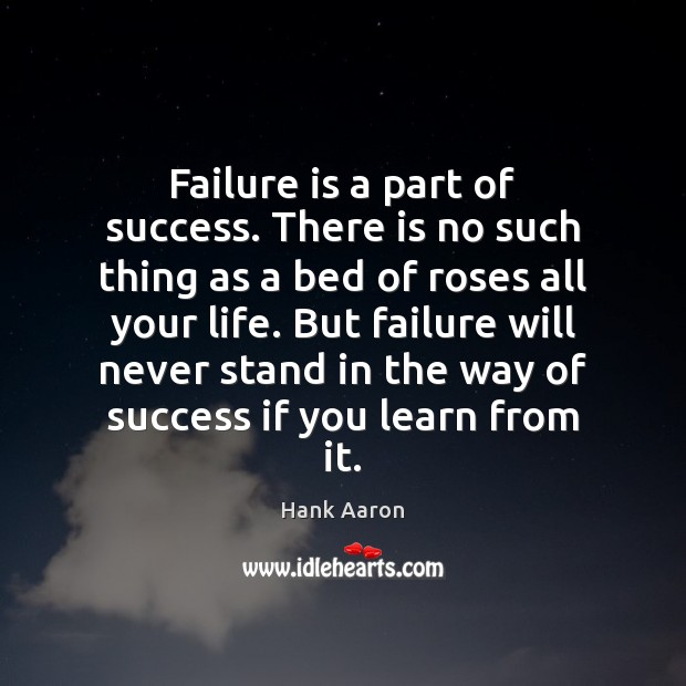Image, Failure is a part of success. There is no such thing as