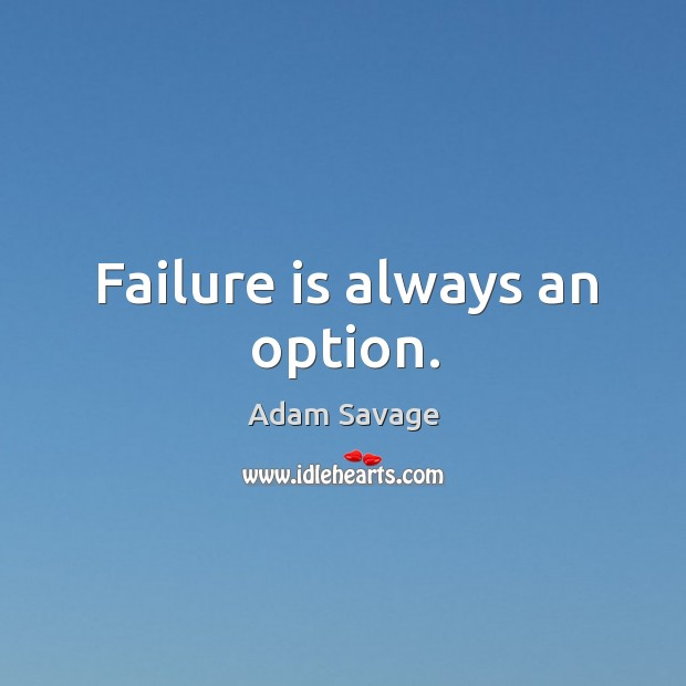 Image, Failure is always an option.