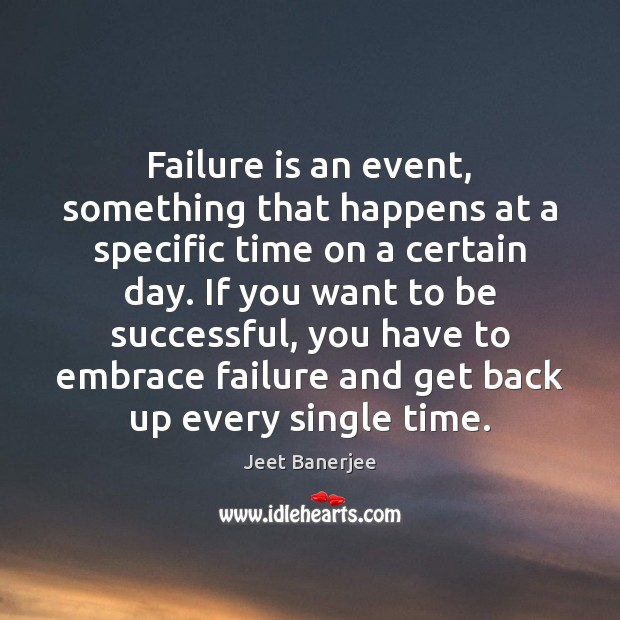 Failure is an event, something that happens at a specific time on Image