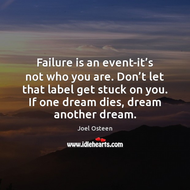 Image, Failure is an event-it's not who you are. Don't let