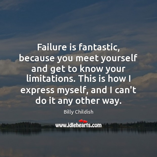 Image, Failure is fantastic, because you meet yourself and get to know your
