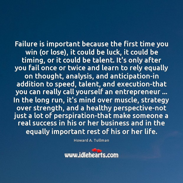 Failure is important because the first time you win (or lose), it Image