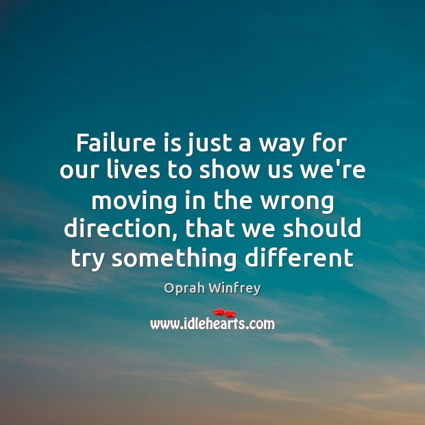 Failure is just a way for our lives to show us we're Image