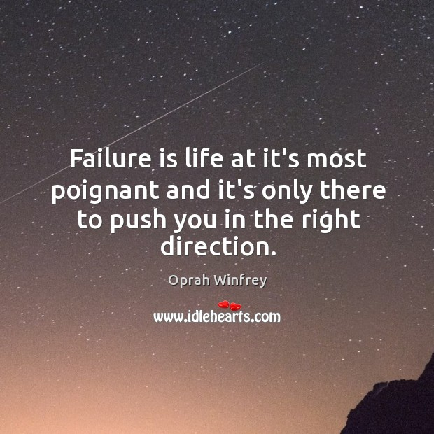 Failure is life at it's most poignant and it's only there to Image