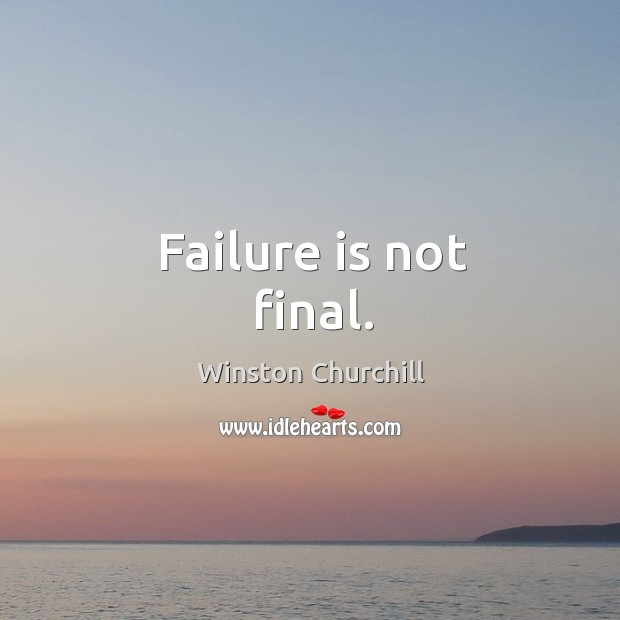 Image, Failure is not final.