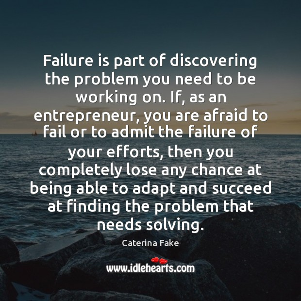 Image, Failure is part of discovering the problem you need to be working