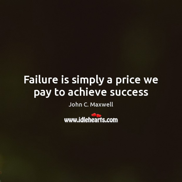 Image, Failure is simply a price we pay to achieve success