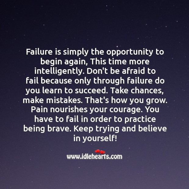 Failure is simply the opportunity to begin again. Don't Be Afraid Quotes Image