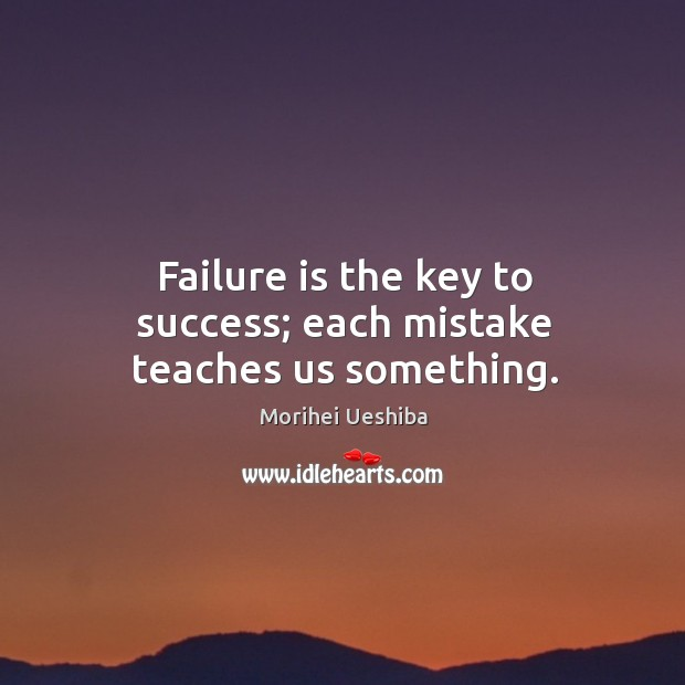 Failure is the key to success; each mistake teaches us something. Image