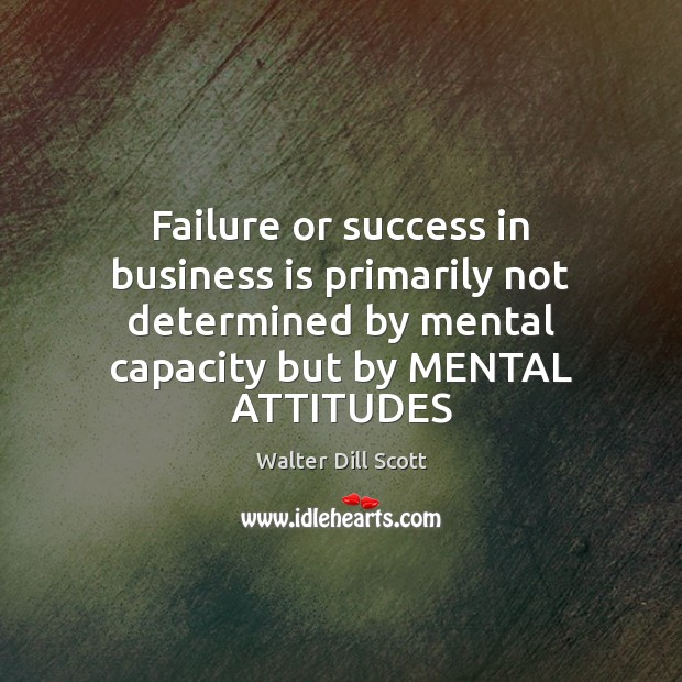 Failure or success in business is primarily not determined by mental capacity Image