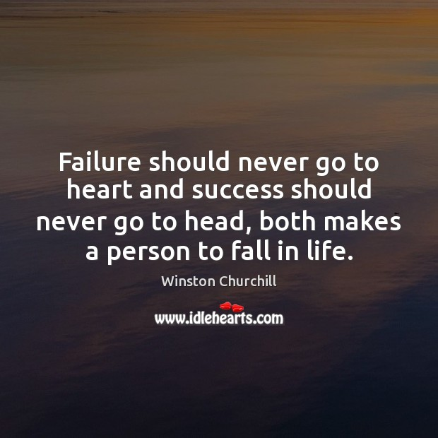 Image, Failure should never go to heart and success should never go to