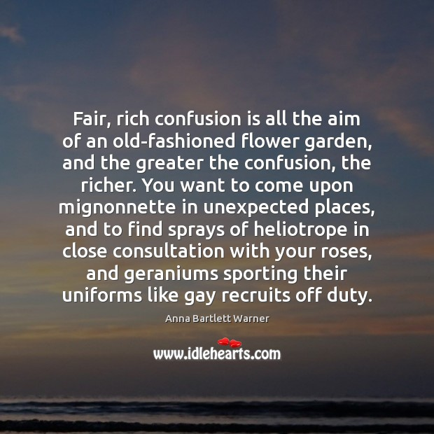 Image, Fair, rich confusion is all the aim of an old-fashioned flower garden,