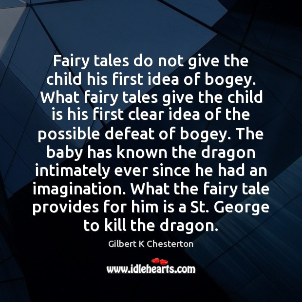 Fairy tales do not give the child his first idea of bogey. Image