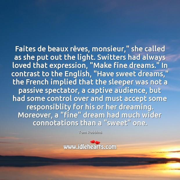 "Image, Faites de beaux rêves, monsieur,"" she called as she put out"