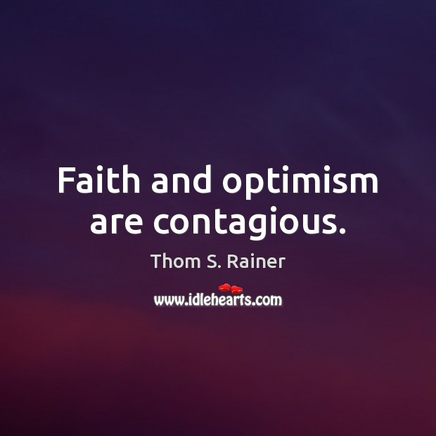 Faith and optimism are contagious. Image