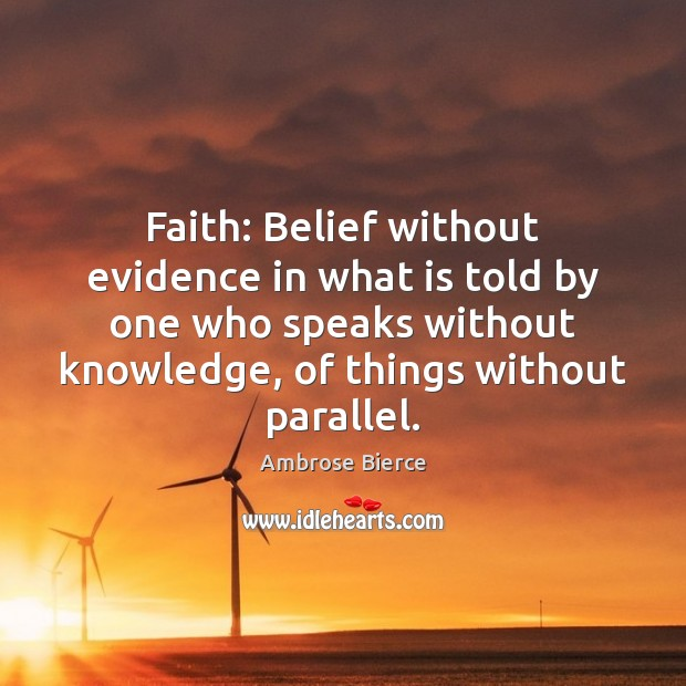 Faith: Belief without evidence in what is told by one who speaks Image