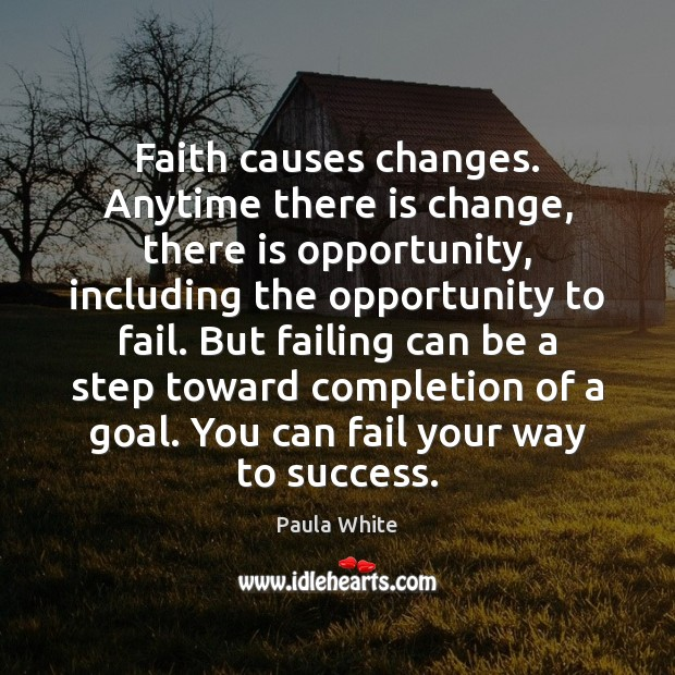Faith causes changes. Anytime there is change, there is opportunity, including the Image