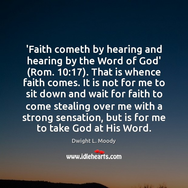 'Faith cometh by hearing and hearing by the Word of God' (Rom. 10:17). Image
