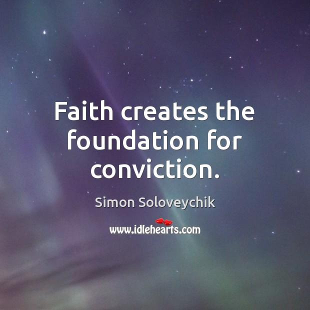 Image, Faith creates the foundation for conviction.