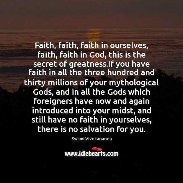 Image, Faith, faith, faith in ourselves, faith, faith in God, this is the