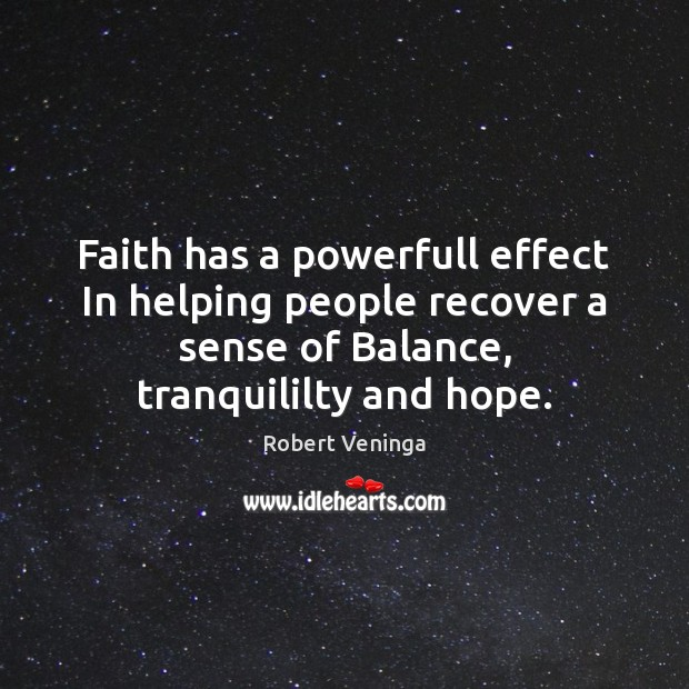 Faith has a powerfull effect In helping people recover a sense of Image