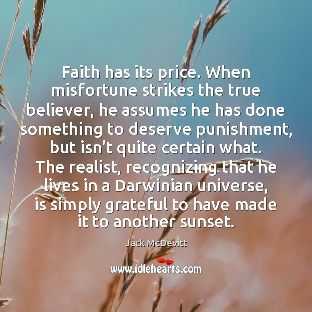 Faith has its price. When misfortune strikes the true believer, he assumes Image