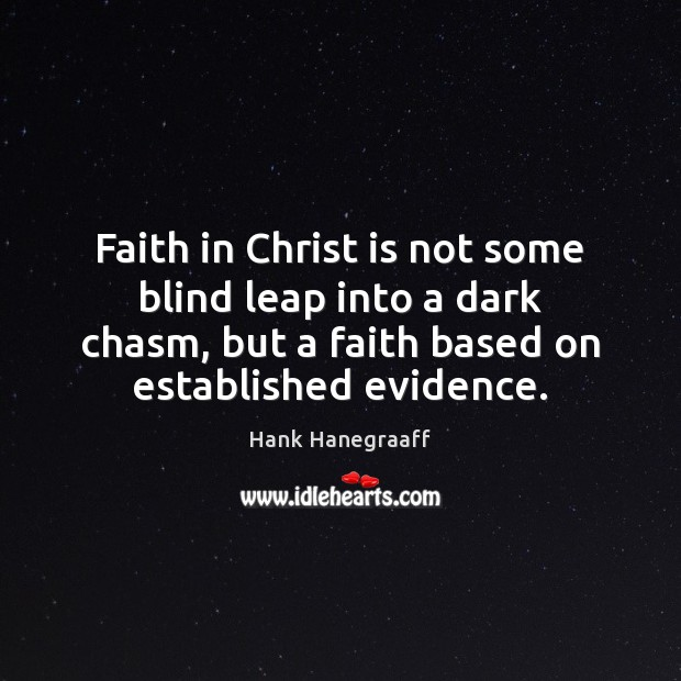 Faith in Christ is not some blind leap into a dark chasm, Image