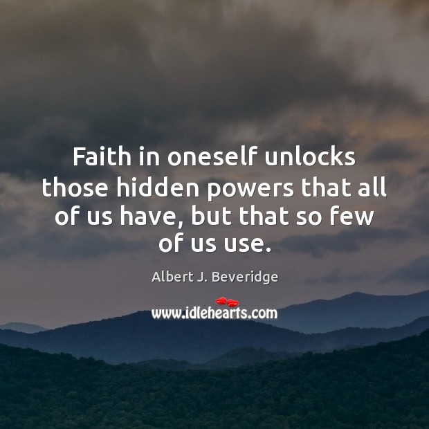 Image, Faith in oneself unlocks those hidden powers that all of us have,