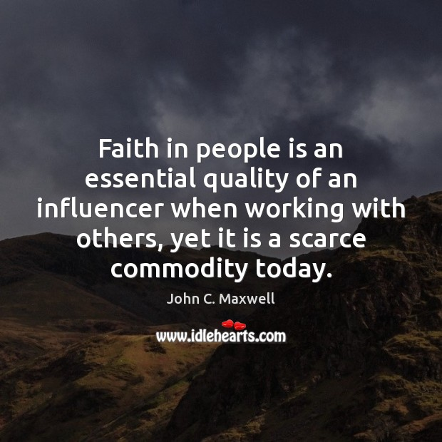 Image, Faith in people is an essential quality of an influencer when working