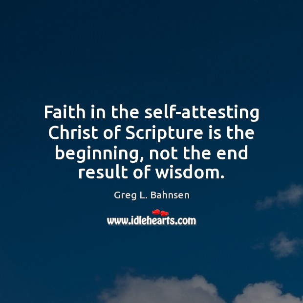 Faith in the self-attesting Christ of Scripture is the beginning, not the Image