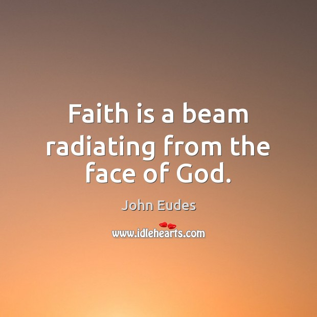 Image, Faith is a beam radiating from the face of God.