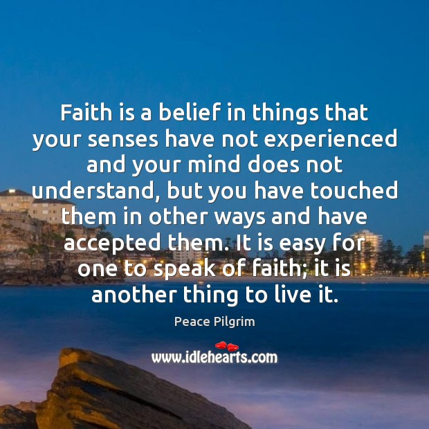 Image, Faith is a belief in things that your senses have not experienced