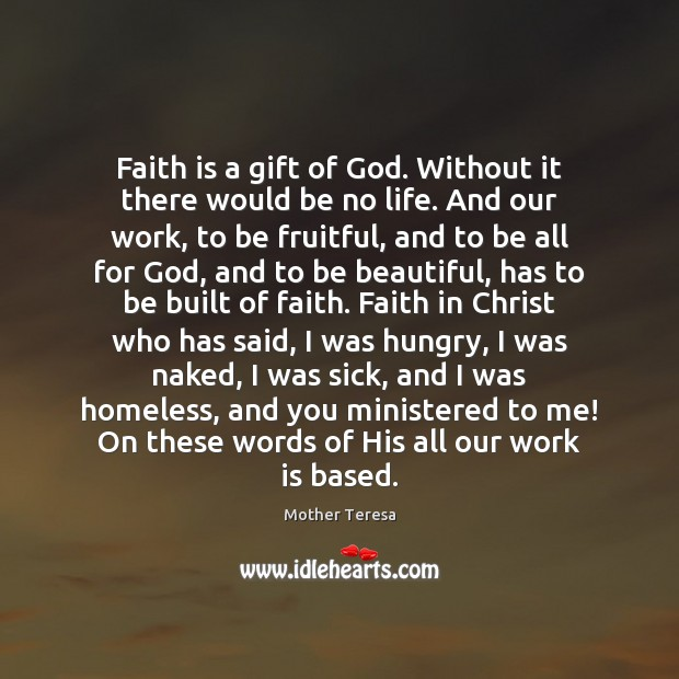Image, Faith is a gift of God. Without it there would be no