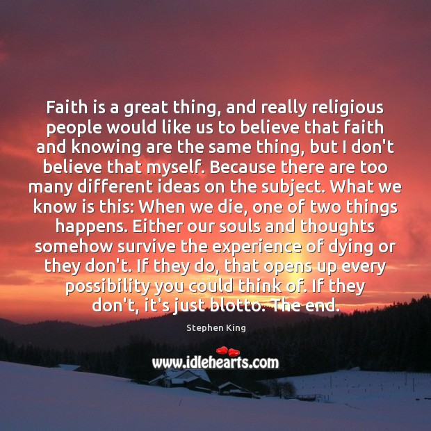 Faith is a great thing, and really religious people would like us Faith Quotes Image