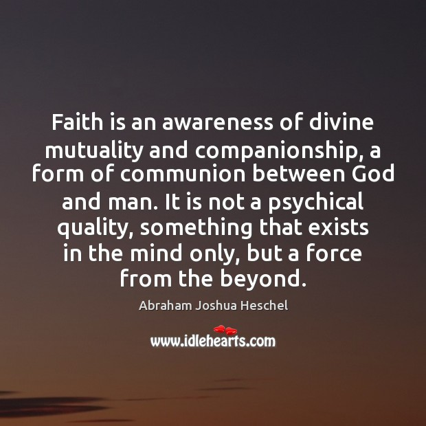 Image, Faith is an awareness of divine mutuality and companionship, a form of