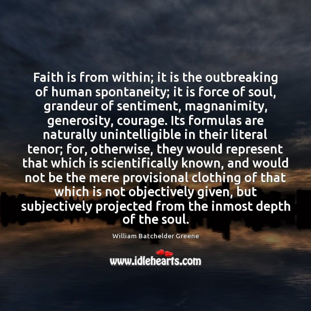 Image, Faith is from within; it is the outbreaking of human spontaneity; it