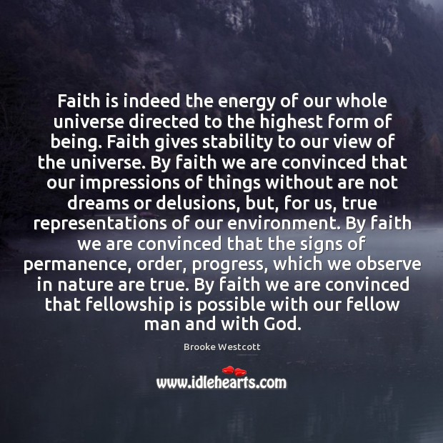 Image, Faith is indeed the energy of our whole universe directed to the