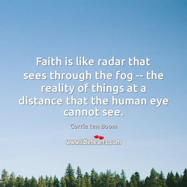 Image, Faith is like radar that sees through the fog — the reality