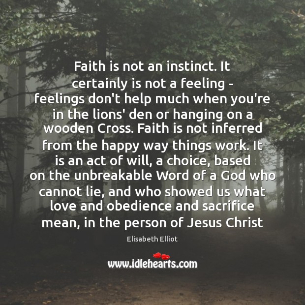 Faith is not an instinct. It certainly is not a feeling – Image