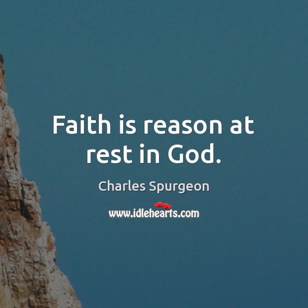 Faith is reason at rest in God. Faith Quotes Image