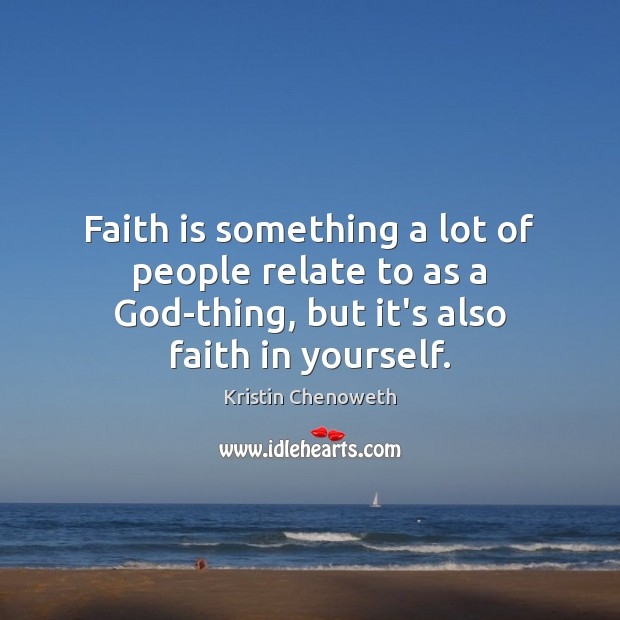 Faith is something a lot of people relate to as a God-thing, Image