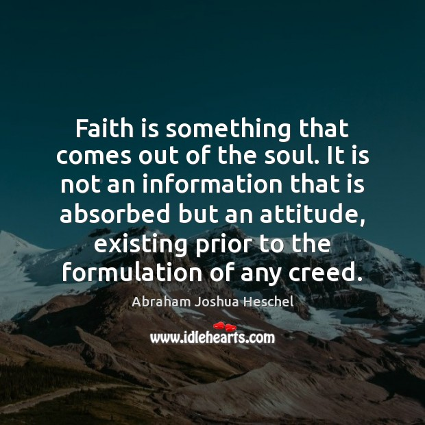 Faith is something that comes out of the soul. It is not Image
