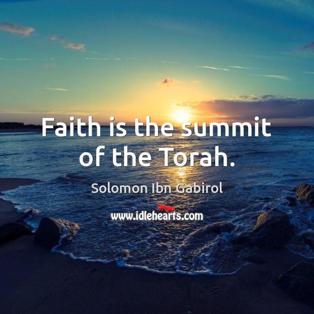 Faith is the summit of the Torah. Image