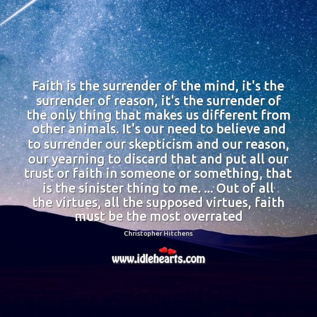 Faith is the surrender of the mind, it's the surrender of reason, Image