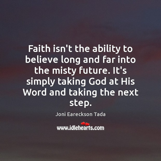 Image, Faith isn't the ability to believe long and far into the misty