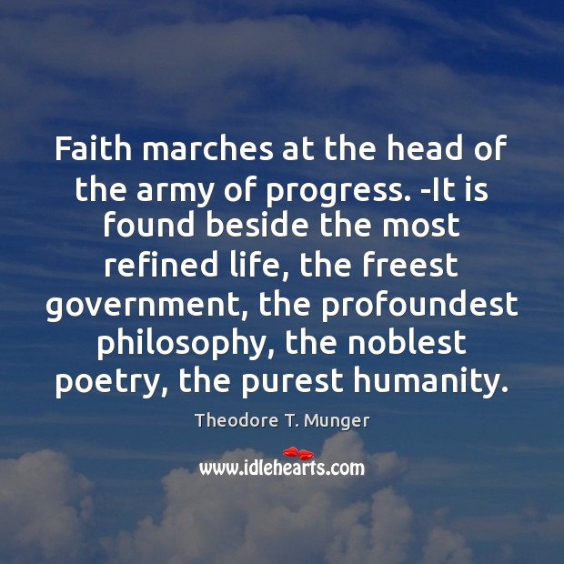 Faith marches at the head of the army of progress. -It is Image