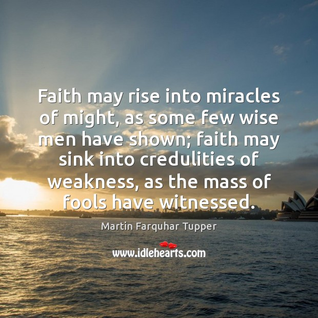 Image, Faith may rise into miracles of might, as some few wise men