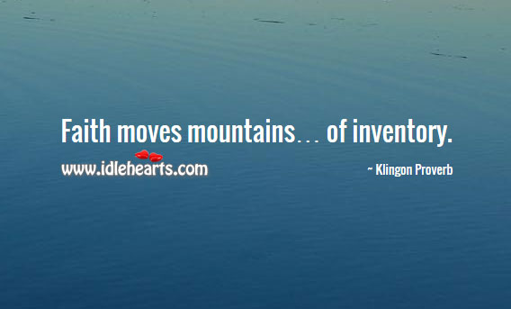 Faith moves mountains… Of inventory. Image
