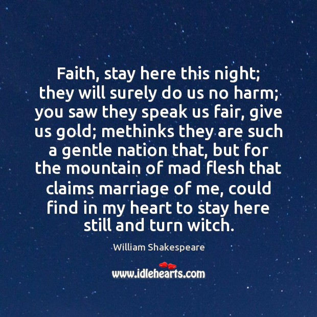 Image, Faith, stay here this night; they will surely do us no harm;